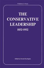 The Conservative Leadership 1832–1932