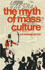 The Myth of Mass Culture