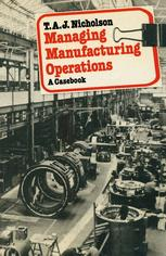 Managing Manufacturing Operations: A Casebook