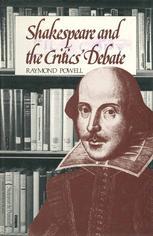 Shakespeare and the Critics' Debate