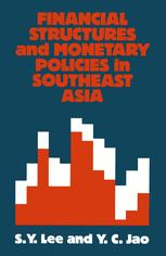 Financial Structures and Monetary Policies in Southeast Asia