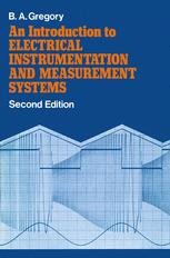 An Introduction to Electrical Instrumentation and Measurement Systems