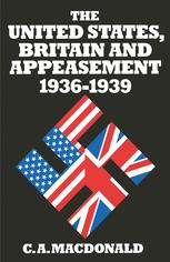 The United States, Britain and Appeasement, 1936–1939