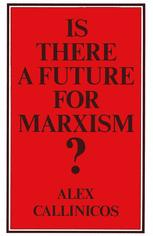 Is there a Future for Marxism?