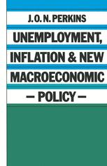 Unemployment, Inflation and New Macroeconomic Policy