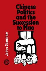 Chinese Politics and the Succession to Mao