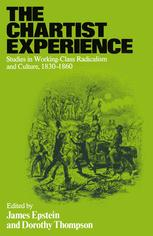 The Chartist Experience: Studies in Working-Class Radicalism and Culture, 1830–60