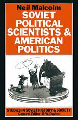 Soviet Political Scientists and American Politics