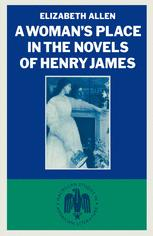 A Woman's Place in the Novels of Henry James