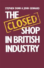 The Closed Shop in British Industry