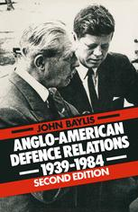Anglo-American Defence Relations 1939–1984