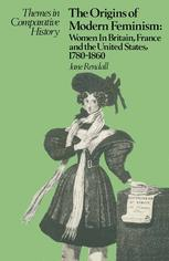 The Origins of Modern Feminism: Women in Britain, France and the United States 1780–1860