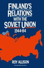 Finland's Relations with the Soviet Union 1944–84