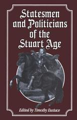 Statesmen and Politicians of the Stuart Age