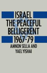 Israel the Peaceful Belligerent, 1967–79