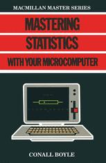 Mastering Statistics with your Microcomputer