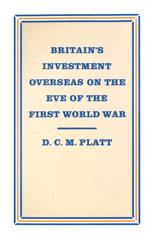 Britain's Investment Overseas on the Eve of the First World War