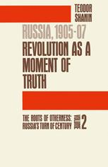 Russia, 1905–07 Revolution as a Moment of Truth