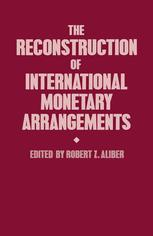 The Reconstruction of International Monetary Arrangements