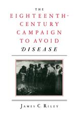 The Eighteenth-Century Campaign to Avoid Disease