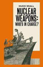 Nuclear Weapons: Who's in Charge?