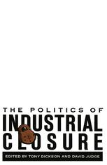 The Politics of Industrial Closure