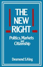 The New Right Politics, Markets and Citizenship