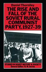 The Rise and Fall of the Soviet Rural Communist Party, 1927–39