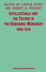 Intellectuals and the Future in the Habsburg Monarchy 1890–1914
