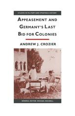 Appeasement and Germany's Last Bid for Colonies