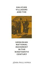 Galician Villagers and the Ukrainian National Movement in the Nineteenth Century