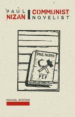 Paul Nizan: Communist Novelist