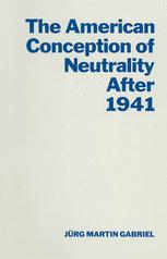 The American Conception of Neutrality after 1941