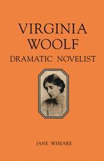 Virginia Woolf: Dramatic Novelist