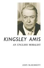 Kingsley Amis: An English Moralist