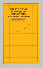 The Political Economy of Singapore's Industrialization: National State and International Capital