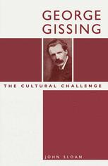 George Gissing: The Cultural Challenge