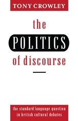 The Politics of Discourse: The Standard Language Question in British Cultural Debates