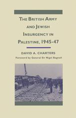 The British Army and Jewish Insurgency in Palestine, 1945–47
