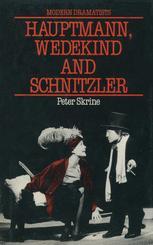 Hauptmann, Wedekind and Schnitzler