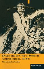 Britain and the War of Words in Neutral Europe, 1939–45