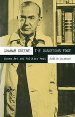 Graham Greene: The Dangerous Edge