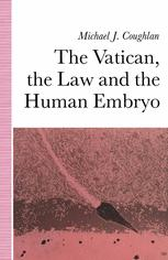 The Vatican, the Law and the Human Embryo