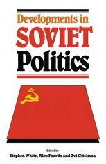 Developments in Soviet Politics