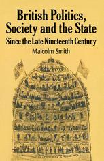 British Politics, Society and the State since the Late Nineteenth Century