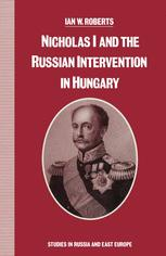 Nicholas I and the Russian Intervention in Hungary