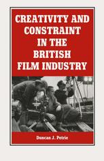 Creativity and Constraint in the British Film Industry
