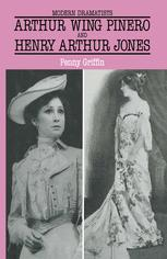 Arthur Wing Pinero and Henry Arthur Jones