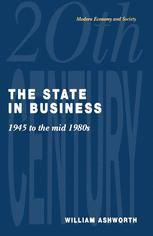 The State in Business 1945 to the mid-1980s