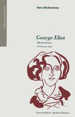 George Eliot (Marian Evans) A Literary Life